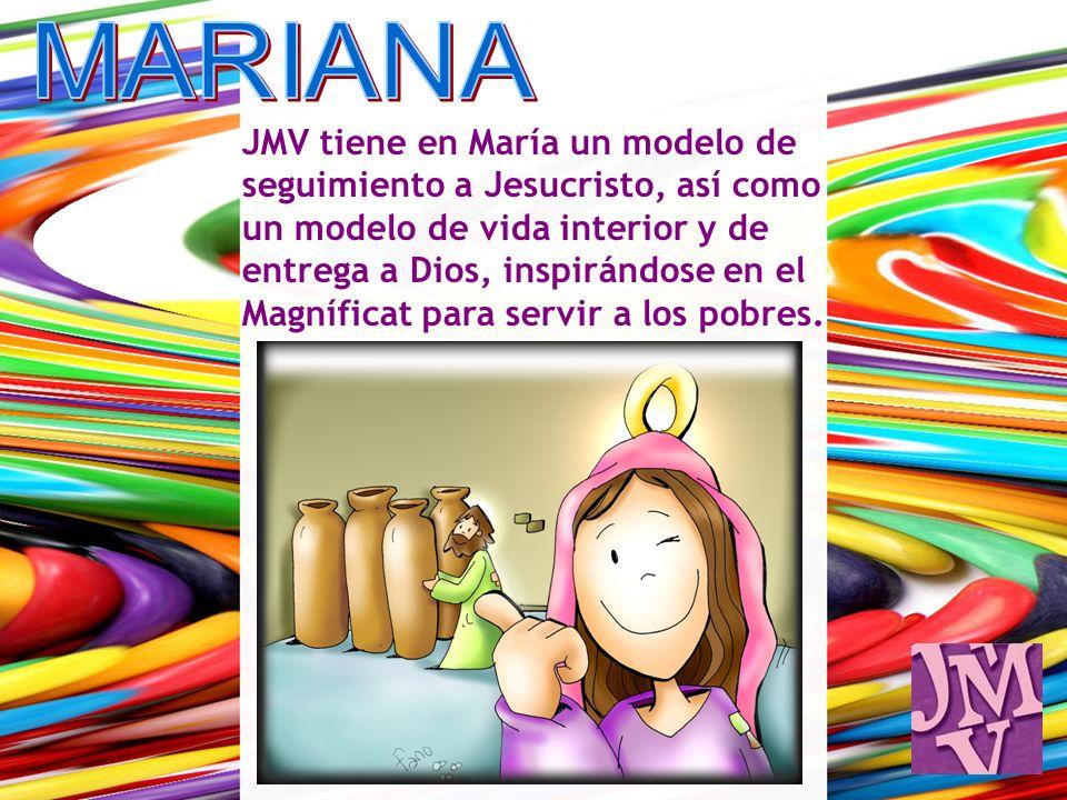 JMV tiene en María un modelo de seguimiento a Jesucristo, así como un modelo de vida interior y de entrega a Dios, inspirándose en el Magníficat para