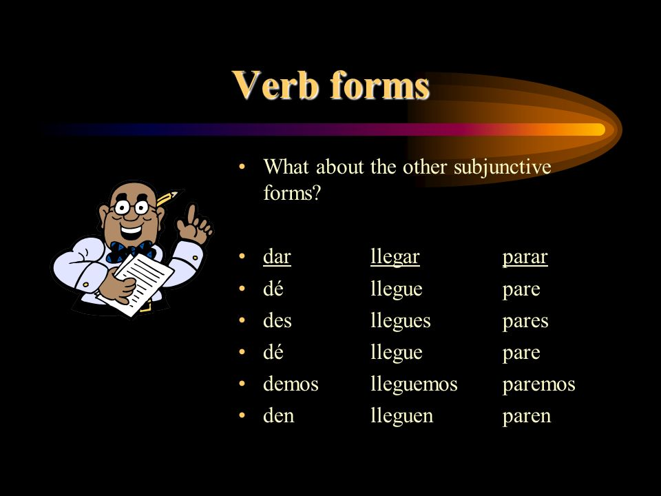 Verb forms What about the other subjunctive forms.