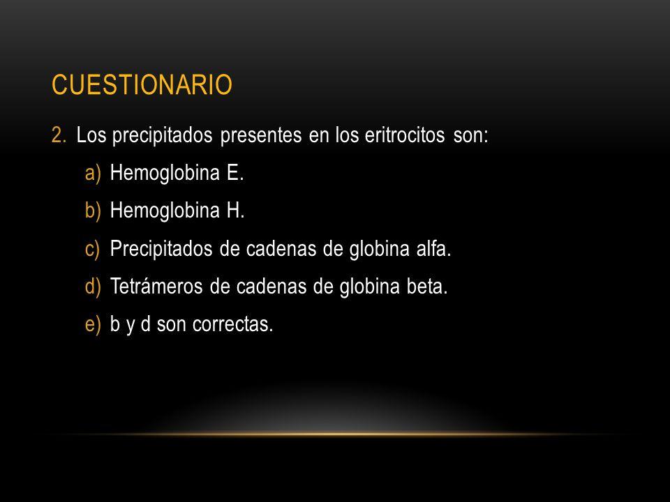 CUESTIONARIO 3.La cantidad de hemoglobina A2 en está enfermedad es: a)Hasta 25%.