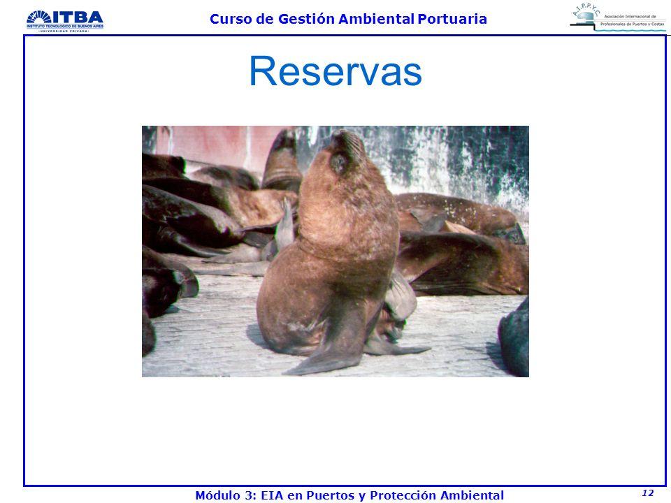 12 Curso de Gestión Ambiental Portuaria Módulo 3: EIA en Puertos y Protección Ambiental Reservas