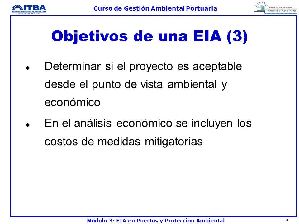 26 Curso de Gestión Ambiental Portuaria Módulo 3: EIA en Puertos y Protección Ambiental Objetivos de un PGA l Promover y mejorar la concientización del personal del puerto y de los concesionarios y su responsabilidad compartida respecto de la protección del medio ambiente.