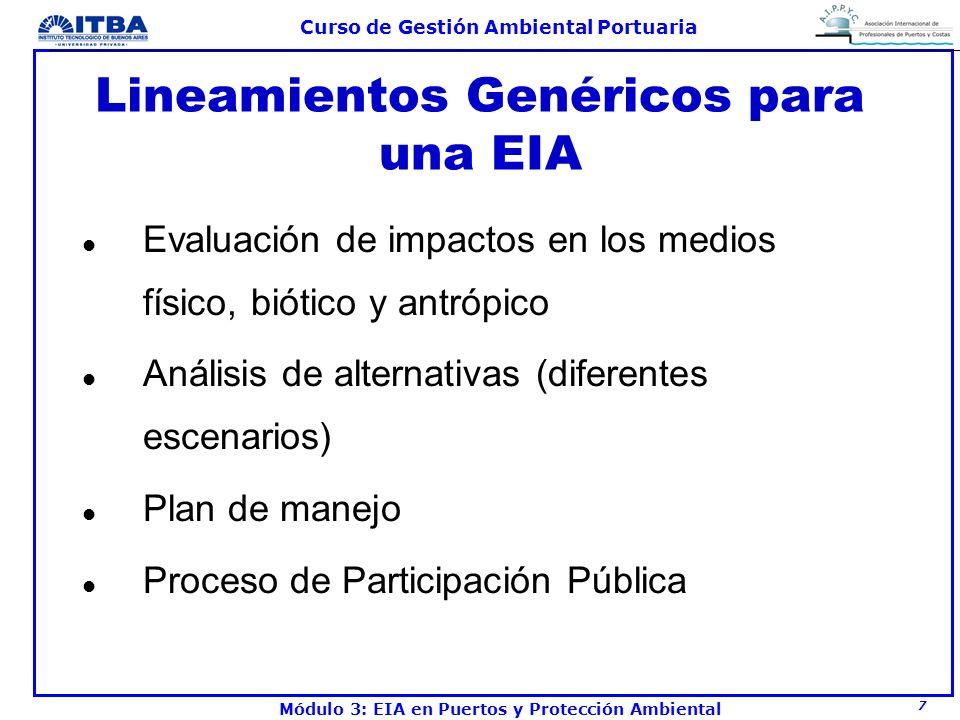 7 Curso de Gestión Ambiental Portuaria Módulo 3: EIA en Puertos y Protección Ambiental Lineamientos Genéricos para una EIA l Evaluación de impactos en