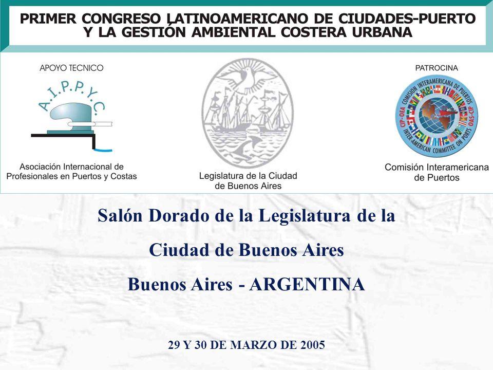 Salón Dorado de la Legislatura de la Ciudad de Buenos Aires Buenos Aires - ARGENTINA 29 Y 30 DE MARZO DE 2005