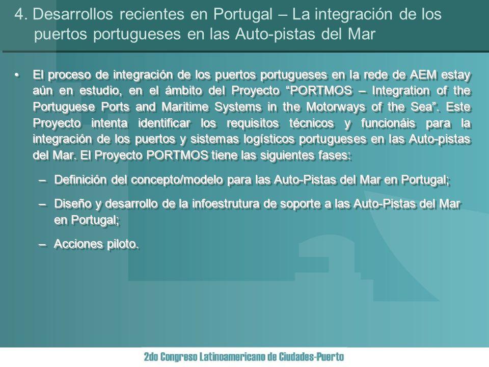 El proceso de integración de los puertos portugueses en la rede de AEM estay aún en estudio, en el ámbito del Proyecto PORTMOS – Integration of the Portuguese Ports and Maritime Systems in the Motorways of the Sea.