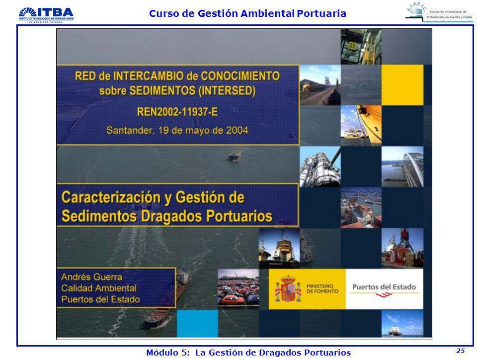 25 Curso de Gestión Ambiental Portuaria Módulo 5: La Gestión de Dragados Portuarios