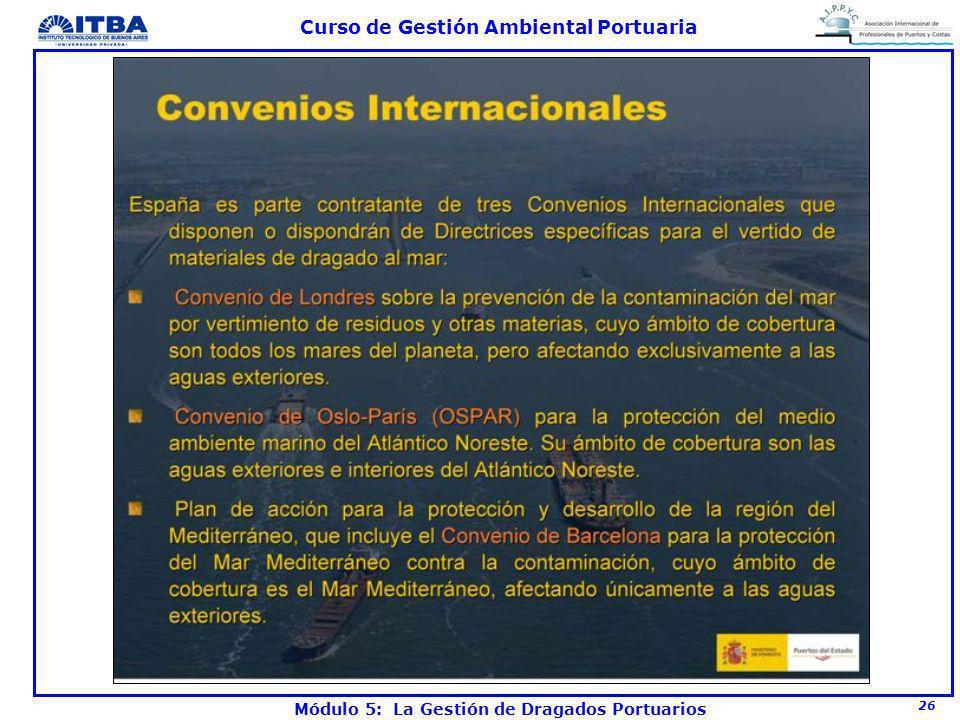 26 Curso de Gestión Ambiental Portuaria Módulo 5: La Gestión de Dragados Portuarios