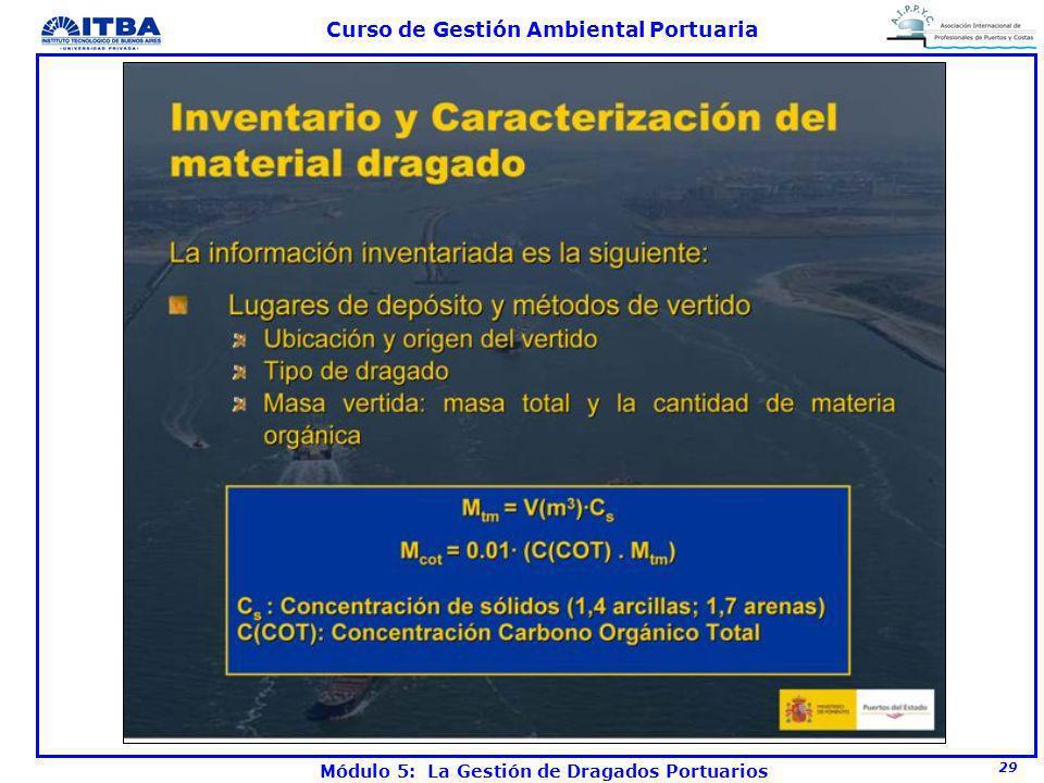 29 Curso de Gestión Ambiental Portuaria Módulo 5: La Gestión de Dragados Portuarios