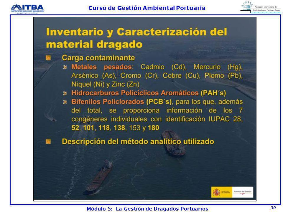 30 Curso de Gestión Ambiental Portuaria Módulo 5: La Gestión de Dragados Portuarios