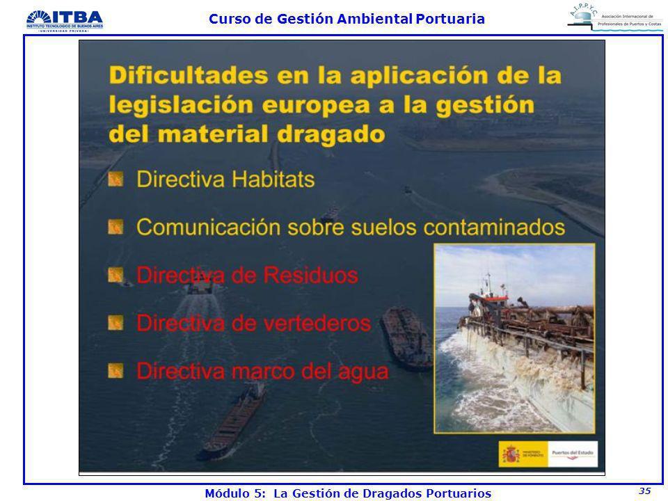 35 Curso de Gestión Ambiental Portuaria Módulo 5: La Gestión de Dragados Portuarios