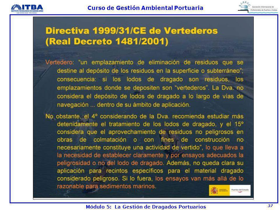 37 Curso de Gestión Ambiental Portuaria Módulo 5: La Gestión de Dragados Portuarios