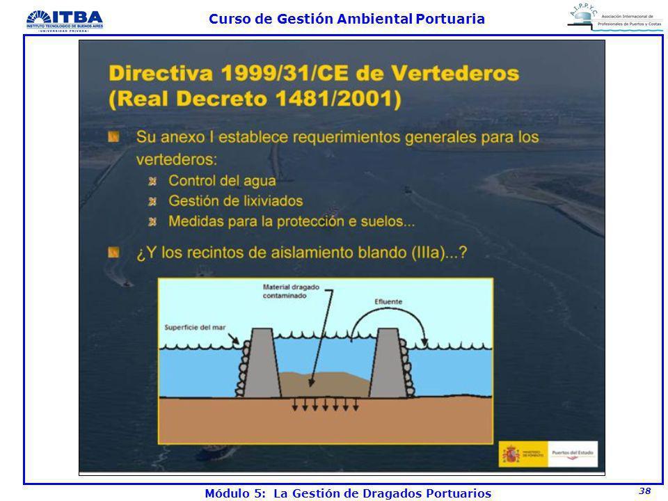 38 Curso de Gestión Ambiental Portuaria Módulo 5: La Gestión de Dragados Portuarios