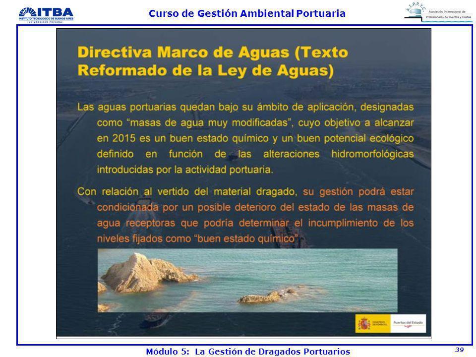 39 Curso de Gestión Ambiental Portuaria Módulo 5: La Gestión de Dragados Portuarios