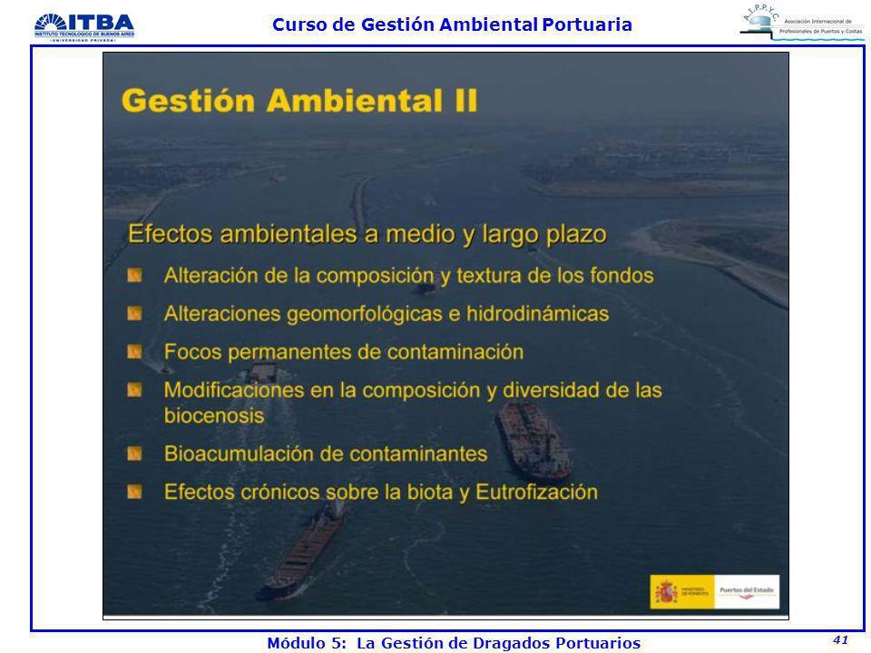 41 Curso de Gestión Ambiental Portuaria Módulo 5: La Gestión de Dragados Portuarios
