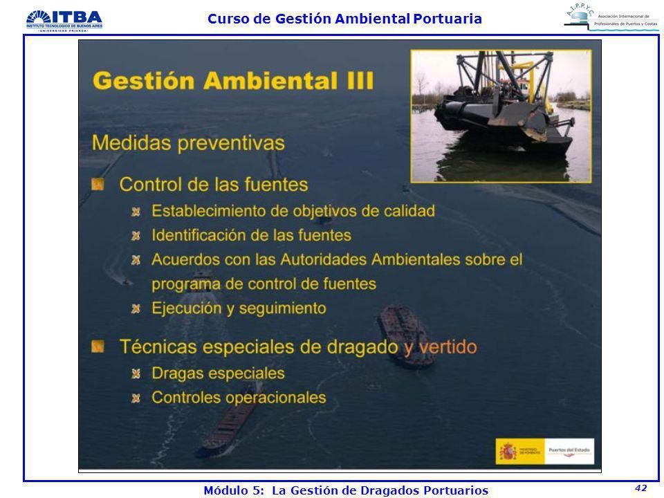 42 Curso de Gestión Ambiental Portuaria Módulo 5: La Gestión de Dragados Portuarios