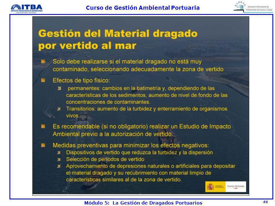 46 Curso de Gestión Ambiental Portuaria Módulo 5: La Gestión de Dragados Portuarios