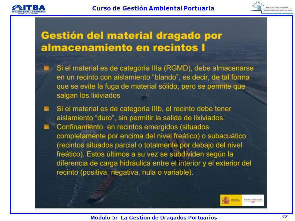 47 Curso de Gestión Ambiental Portuaria Módulo 5: La Gestión de Dragados Portuarios
