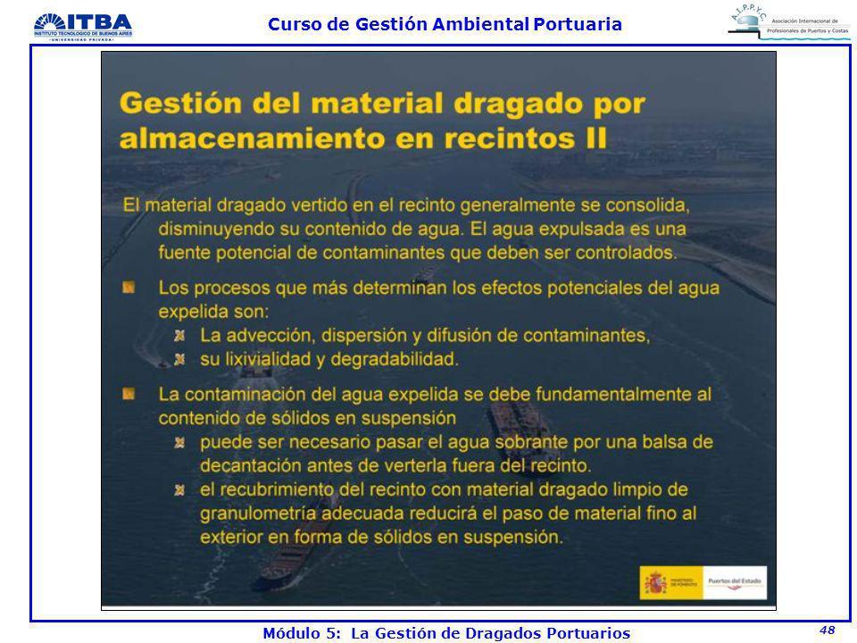 48 Curso de Gestión Ambiental Portuaria Módulo 5: La Gestión de Dragados Portuarios