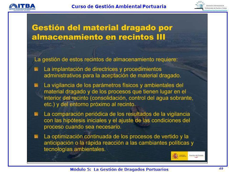49 Curso de Gestión Ambiental Portuaria Módulo 5: La Gestión de Dragados Portuarios