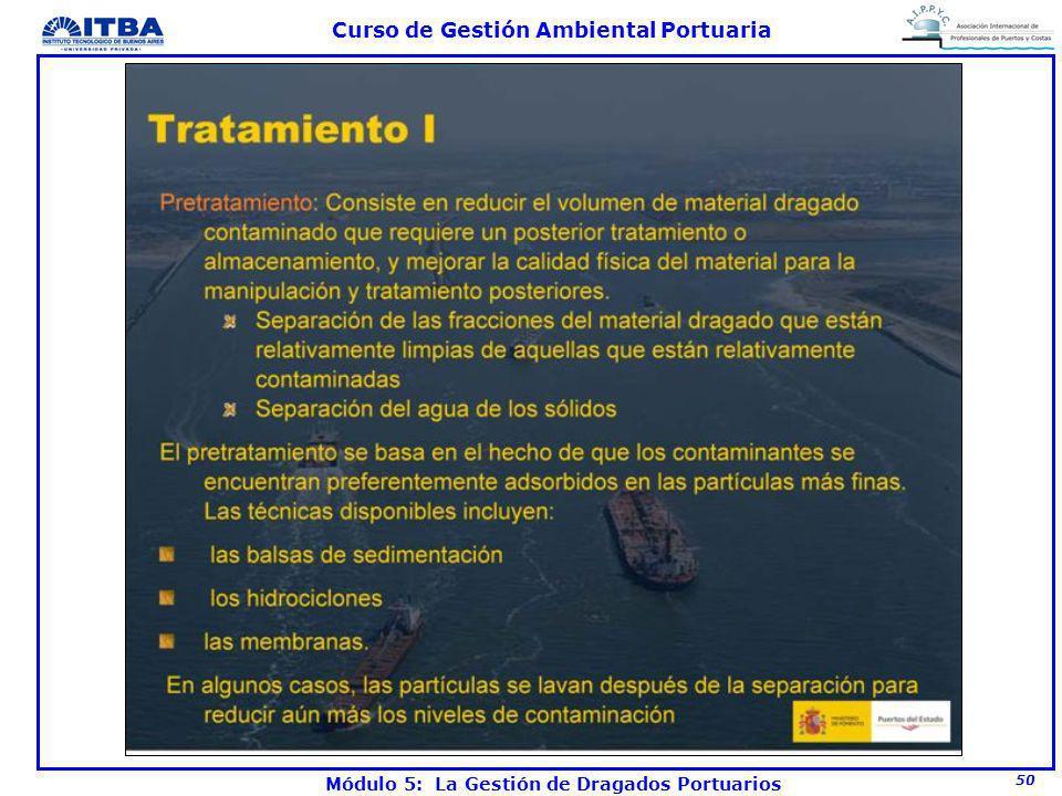 50 Curso de Gestión Ambiental Portuaria Módulo 5: La Gestión de Dragados Portuarios
