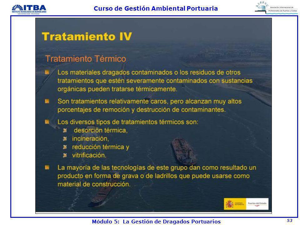 53 Curso de Gestión Ambiental Portuaria Módulo 5: La Gestión de Dragados Portuarios