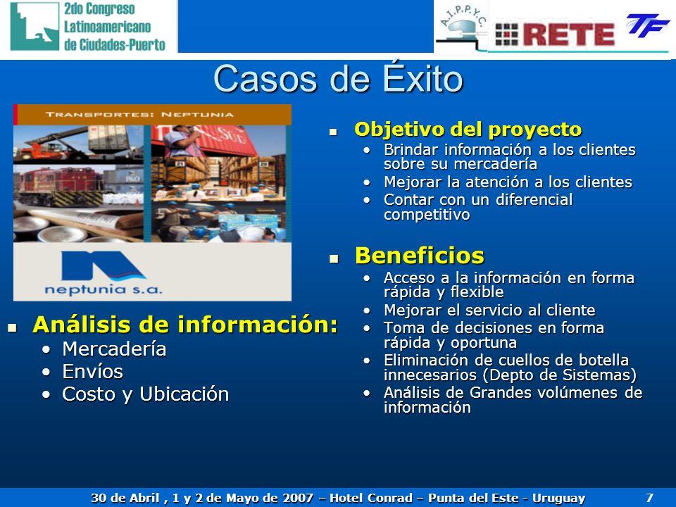30 de Abril, 1 y 2 de Mayo de 2007 – Hotel Conrad – Punta del Este - Uruguay 7 Casos de Éxito Objetivo del proyecto Objetivo del proyecto Brindar info