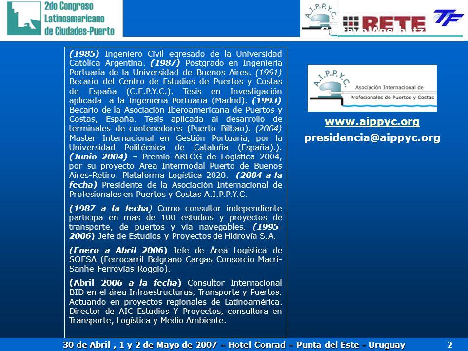 30 de Abril, 1 y 2 de Mayo de 2007 – Hotel Conrad – Punta del Este - Uruguay 2 Gustavo Anschütz presidencia@aippyc.org www.aippyc.org (1985) Ingeniero