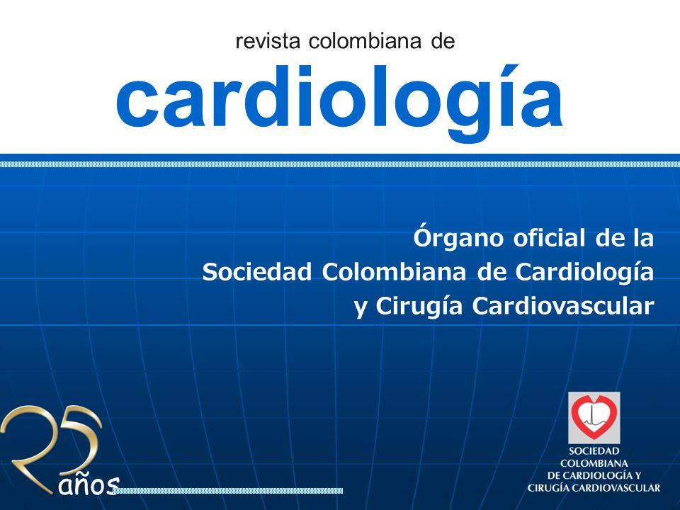 cardiología revista colombiana de años Periodicidad 6 números al año de publicación bimestral la convierten en el principal órgano de difusión de cardiología en el país.