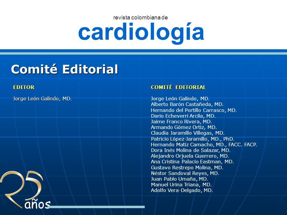 cardiología revista colombiana de años Comité Editorial COMITÉ EDITORIAL Jorge León Galindo, MD. Alberto Barón Castañeda, MD. Hernando del Portillo Ca