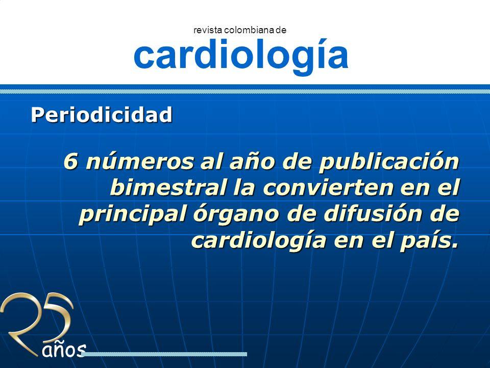 cardiología revista colombiana de años Periodicidad 6 números al año de publicación bimestral la convierten en el principal órgano de difusión de card