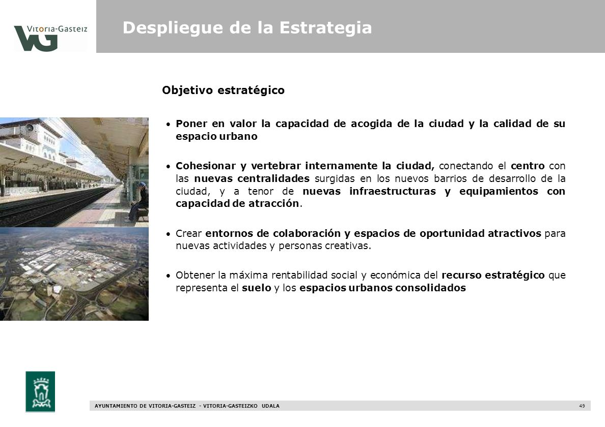 AYUNTAMIENTO DE VITORIA-GASTEIZ - VITORIA-GASTEIZKO UDALA 49 Objetivo estratégico Poner en valor la capacidad de acogida de la ciudad y la calidad de