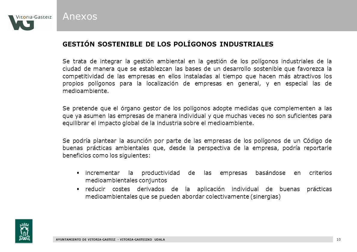 AYUNTAMIENTO DE VITORIA-GASTEIZ - VITORIA-GASTEIZKO UDALA 70 GESTIÓN SOSTENIBLE DE LOS POLÍGONOS INDUSTRIALES Se trata de integrar la gestión ambienta