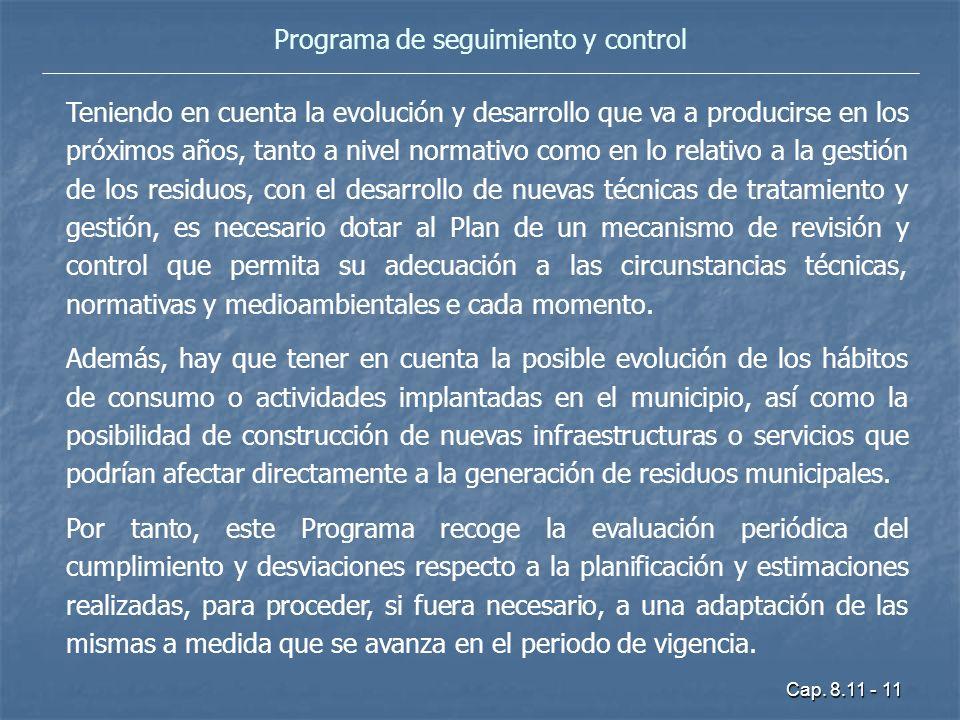 Cap. 8.11 - 11 Programa de seguimiento y control Teniendo en cuenta la evolución y desarrollo que va a producirse en los próximos años, tanto a nivel