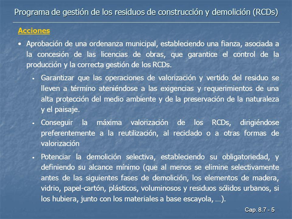Cap. 8.7 - 5 Programa de gestión de los residuos de construcción y demolición (RCDs) Acciones Aprobación de una ordenanza municipal, estableciendo una