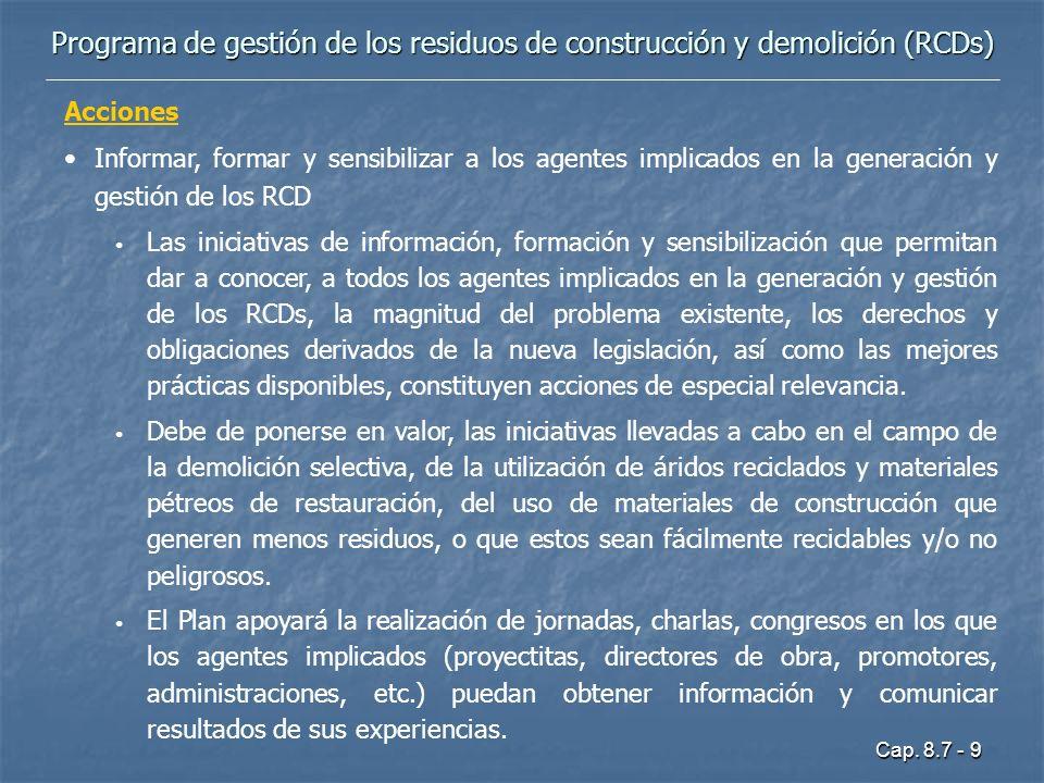 Cap. 8.7 - 9 Programa de gestión de los residuos de construcción y demolición (RCDs) Acciones Informar, formar y sensibilizar a los agentes implicados