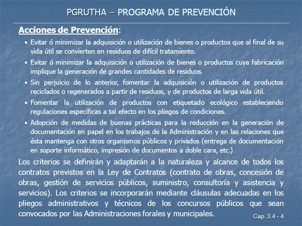 Cap. 3.4 - 4 PGRUTHA – PGRUTHA – PROGRAMA DE PREVENCIÓN Acciones de Prevención: Evitar ó minimizar la adquisición o utilización de bienes o productos