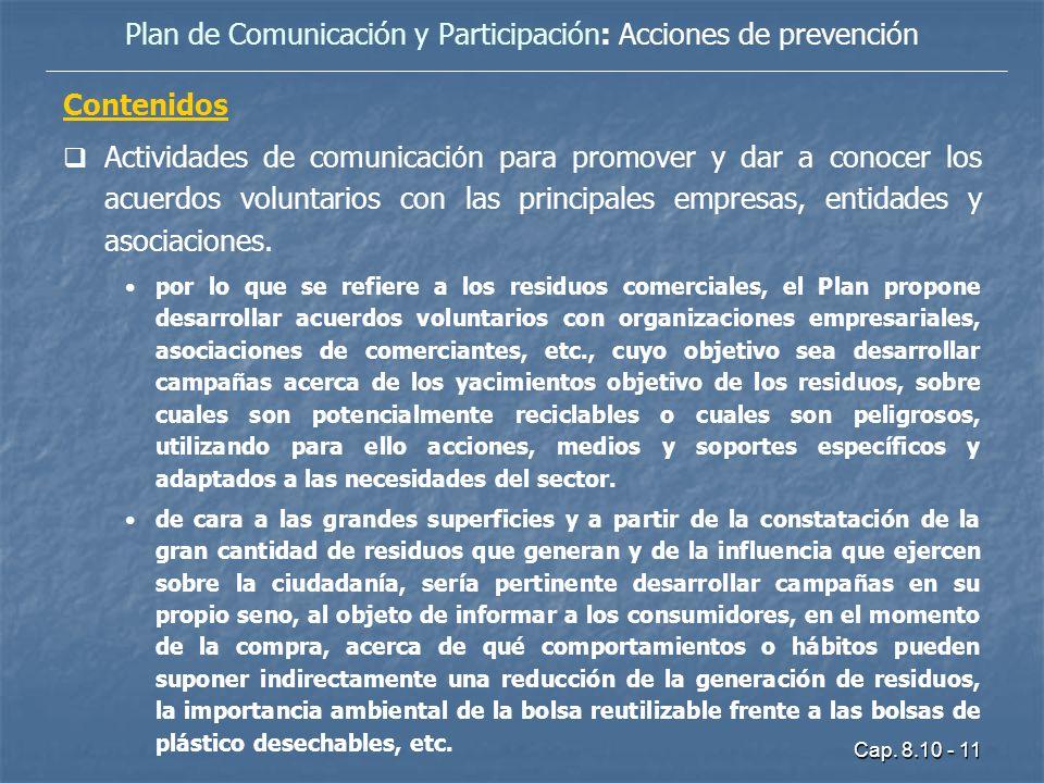 Cap. 8.10 - 11 Contenidos Actividades de comunicaci ó n para promover y dar a conocer los acuerdos voluntarios con las principales empresas, entidades