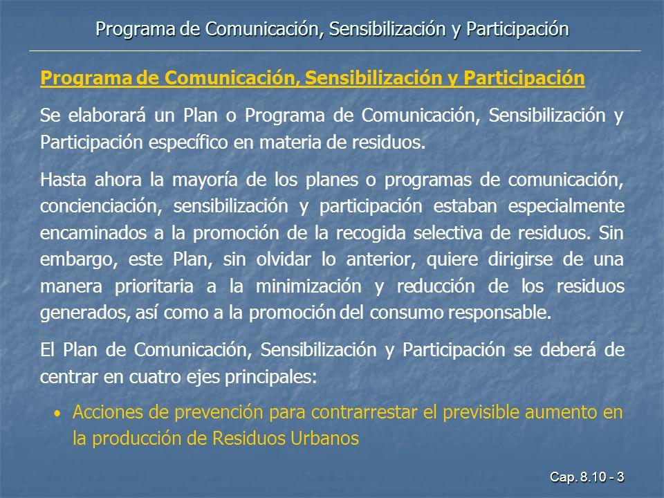 Cap. 8.10 - 3 Programa de Comunicación, Sensibilización y Participación Se elaborará un Plan o Programa de Comunicación, Sensibilización y Participaci