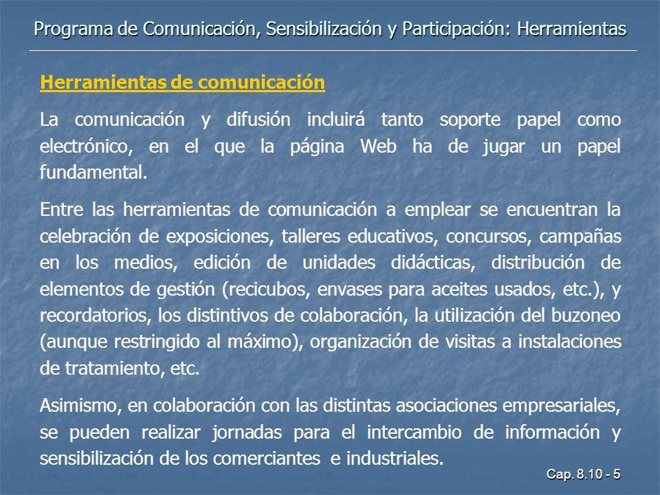 Cap. 8.10 - 5 Herramientas de comunicación La comunicación y difusión incluirá tanto soporte papel como electrónico, en el que la página Web ha de jug