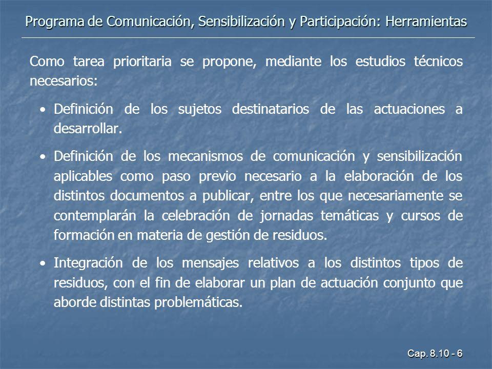 Cap. 8.10 - 6 Como tarea prioritaria se propone, mediante los estudios técnicos necesarios: Definición de los sujetos destinatarios de las actuaciones