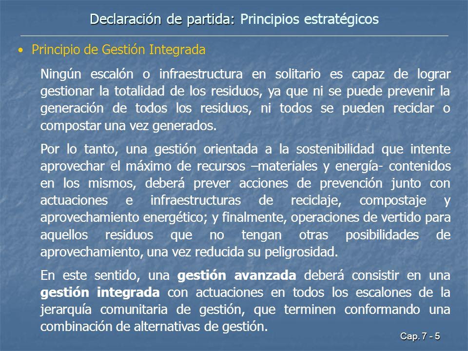 Cap. 7 - 5 Declaración de partida: Declaración de partida: Principios estratégicos Principio de Gestión Integrada Ningún escalón o infraestructura en