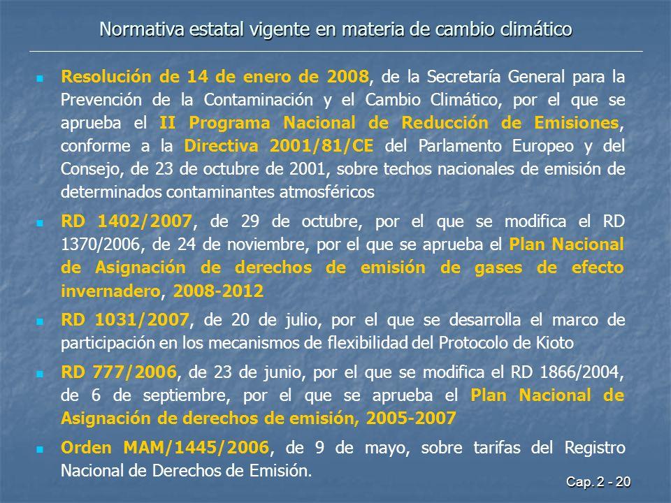 Cap. 2 - 20 Normativa estatal vigente en materia de cambio climático Resolución de 14 de enero de 2008, de la Secretaría General para la Prevención de