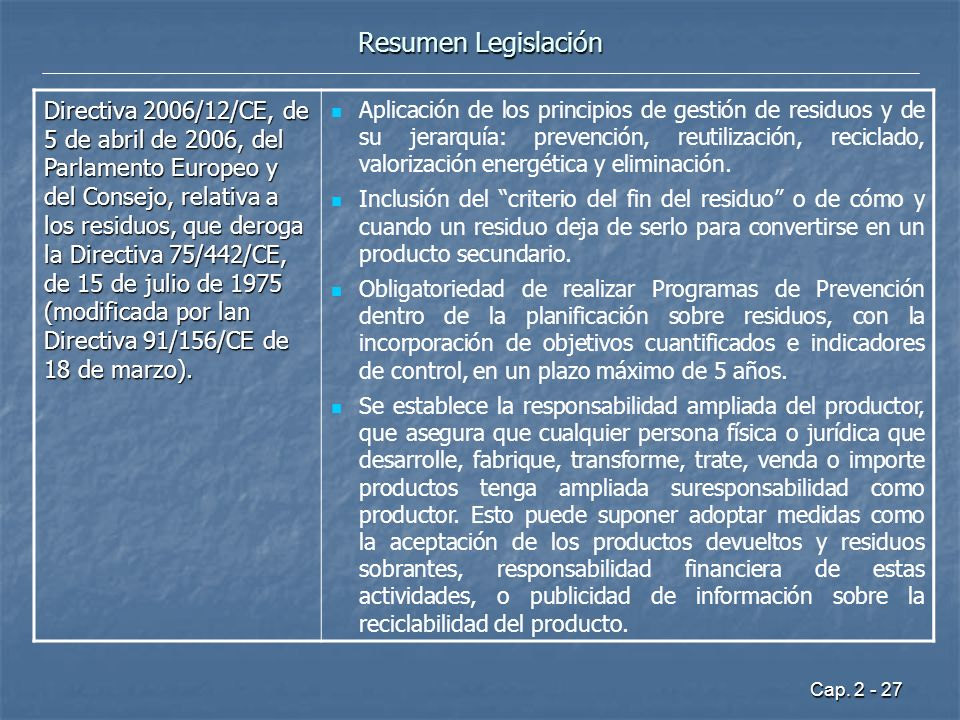Cap. 2 - 27 Resumen Legislación Directiva 2006/12/CE, de 5 de abril de 2006, del Parlamento Europeo y del Consejo, relativa a los residuos, que deroga
