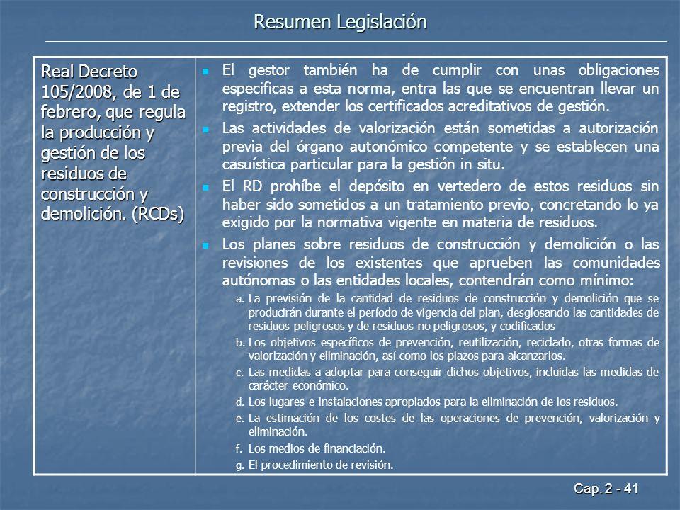 Cap. 2 - 41 Resumen Legislación Real Decreto 105/2008, de 1 de febrero, que regula la producción y gestión de los residuos de construcción y demolició