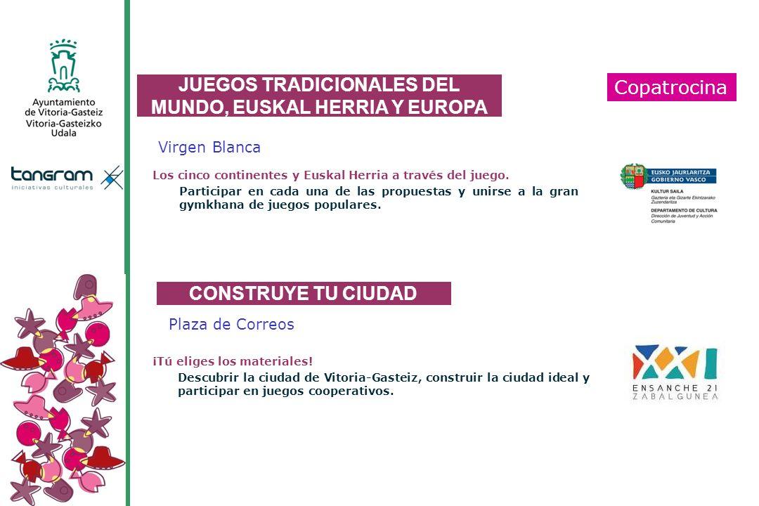 Virgen Blanca Los cinco continentes y Euskal Herria a través del juego. Participar en cada una de las propuestas y unirse a la gran gymkhana de juegos