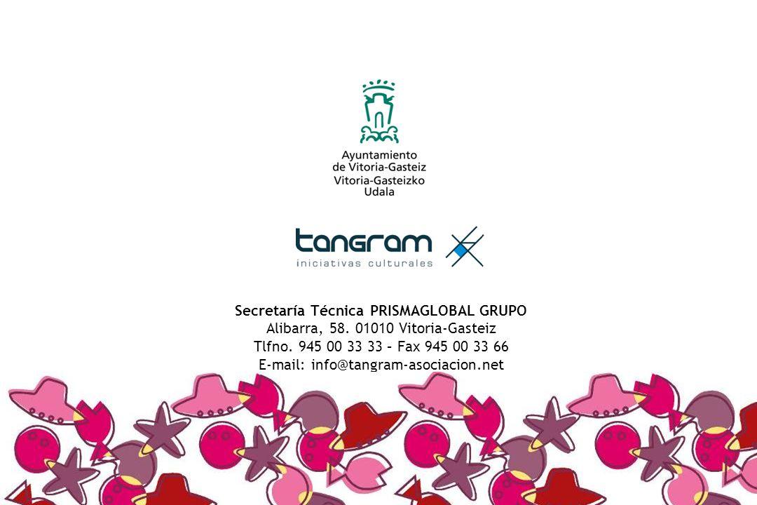 Secretaría Técnica PRISMAGLOBAL GRUPO Alibarra, 58. 01010 Vitoria-Gasteiz Tlfno. 945 00 33 33 – Fax 945 00 33 66 E-mail: info@tangram-asociacion.net