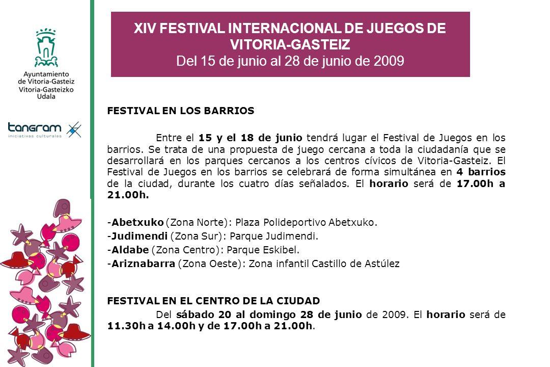 FESTIVAL EN LOS BARRIOS Entre el 15 y el 18 de junio tendrá lugar el Festival de Juegos en los barrios. Se trata de una propuesta de juego cercana a t