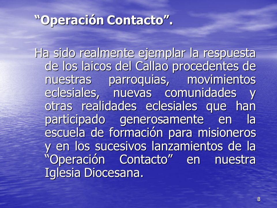 8 Operación Contacto. Ha sido realmente ejemplar la respuesta de los laicos del Callao procedentes de nuestras parroquias, movimientos eclesiales, nue