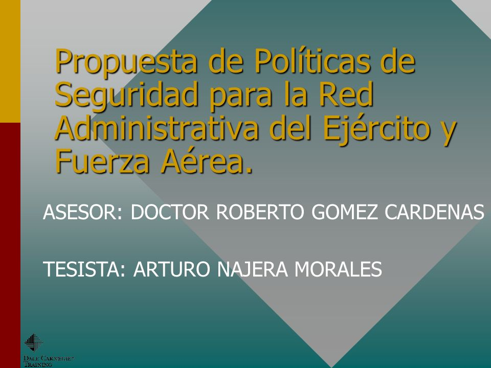 Propuesta de Políticas de Seguridad para la Red Administrativa del Ejército y Fuerza Aérea. ASESOR: DOCTOR ROBERTO GOMEZ CARDENAS TESISTA: ARTURO NAJE