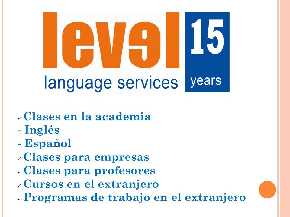 Clases en la academia - Inglés - Español Clases para empresas Clases para profesores Cursos en el extranjero Programas de trabajo en el extranjero