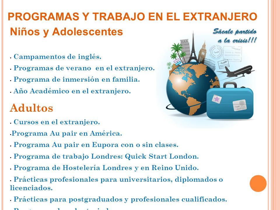 Niños y Adolescentes Campamentos de inglés. Programas de verano en el extranjero. Programa de inmersión en familia. Año Académico en el extranjero. Ad